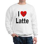 I Love Latte (Front) Sweatshirt