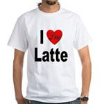 I Love Latte (Front) White T-Shirt