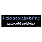 Never Drink and Derive Bumper Car Sticker