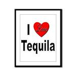 I Love Tequila Framed Panel Print