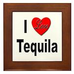 I Love Tequila Framed Tile