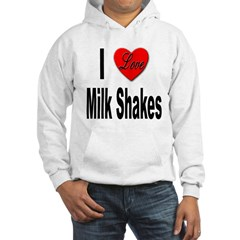 I Love Milk Shakes Hooded Sweatshirt