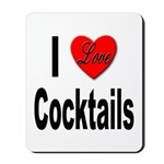 I Love Cocktails Mousepad