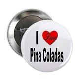 I Love Pina Coladas 2.25&quot; Button (10 pack)