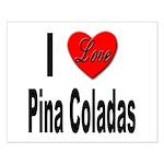 I Love Pina Coladas Small Poster