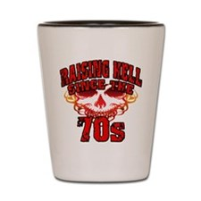 Raising Hell since the 70s Shot Glass
