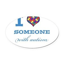 I Love someone with Autism Oval Car Magnet