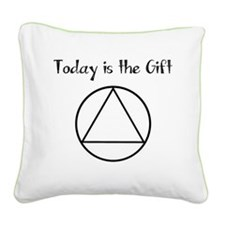 Today is the Gift Square Canvas Pillow