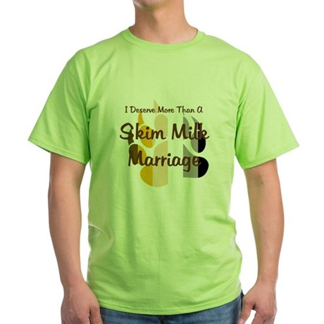 Deserve More Than Skim Milk Marriage - Bear Paw T-