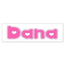 """""""Dana"""" Bumper Bumper Sticker"""