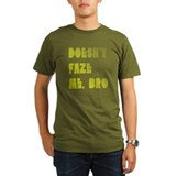 Doesn't faze me, bro T-Shirt