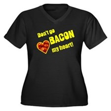 Dont go bacon my heart! Plus Size T-Shirt