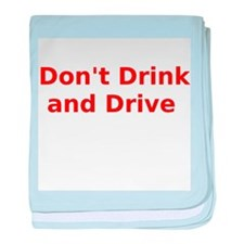 Don't Drink and Drive baby blanket
