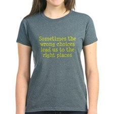 Wrong choices right places Tee