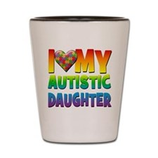 I Love My Autistic Daughter Shot Glass