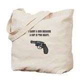 Because a cop is too heavy. Tote Bag