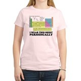 I wear this shirt periodically periodic table T-Sh