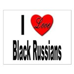 I Love Black Russians Small Poster