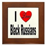 I Love Black Russians Framed Tile