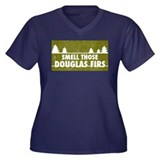 Smell those douglas firs! Plus Size T-Shirt