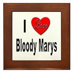 I Love Bloody Marys Framed Tile