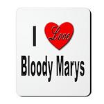 I Love Bloody Marys Mousepad
