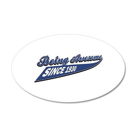 Awesome since 1930 20x12 Oval Wall Decal
