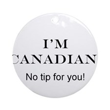 I'm Canadian Ornament (Round)