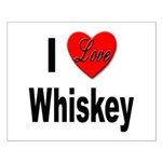 I Love Whiskey Small Poster