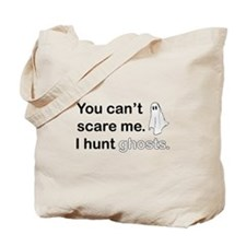 I Hunt Ghosts Tote Bag