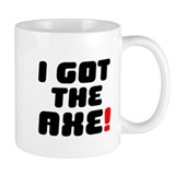 I GOT THE AXE! Small Small Mug