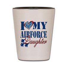 I Love My Airforce Daughter Shot Glass