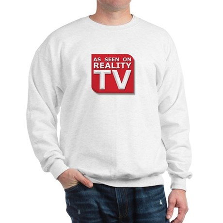 Funny As Seen on Reality TV Logo Sweatshirt
