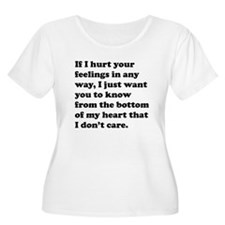 If I Hurt Your Feelings Plus Size T-Shirt