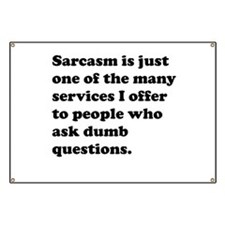 Sarcasm One Of The Service I Offer Banner