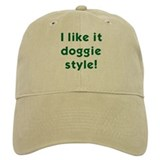 I like it doggie style! Baseball Baseball Cap