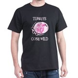 TURKEYS GONE WILD T-Shirt