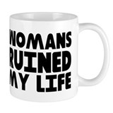 Womans Ruined My Life Small Mug