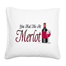 You-Had-Me-At-Merlot.png Square Canvas Pillow