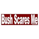 Bush Scares Me Bumper Sticker