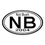 Not Bush 2004 Auto Oval Sticker