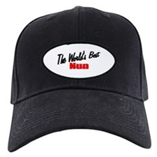 """The World's Best Nun"" Baseball Hat"
