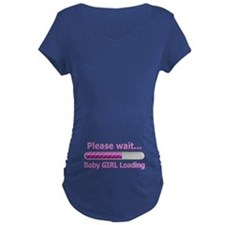 Baby GIRL Loading! Maternity T-Shirt