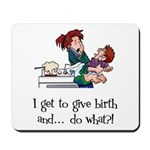 Give Birth Mousepad