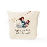 Give Birth Tote Bag