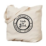 Lab is good. #2 Tote Bag