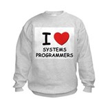 I love systems programmers Sweatshirt