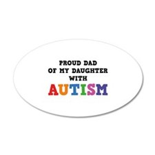 Proud Dad Of My Daughter With Autism 38.5 x 24.5 O