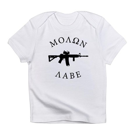 Molon Labe Infant T-Shirt