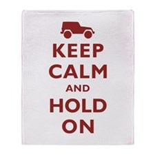 Keep Calm and Hold On Throw Blanket